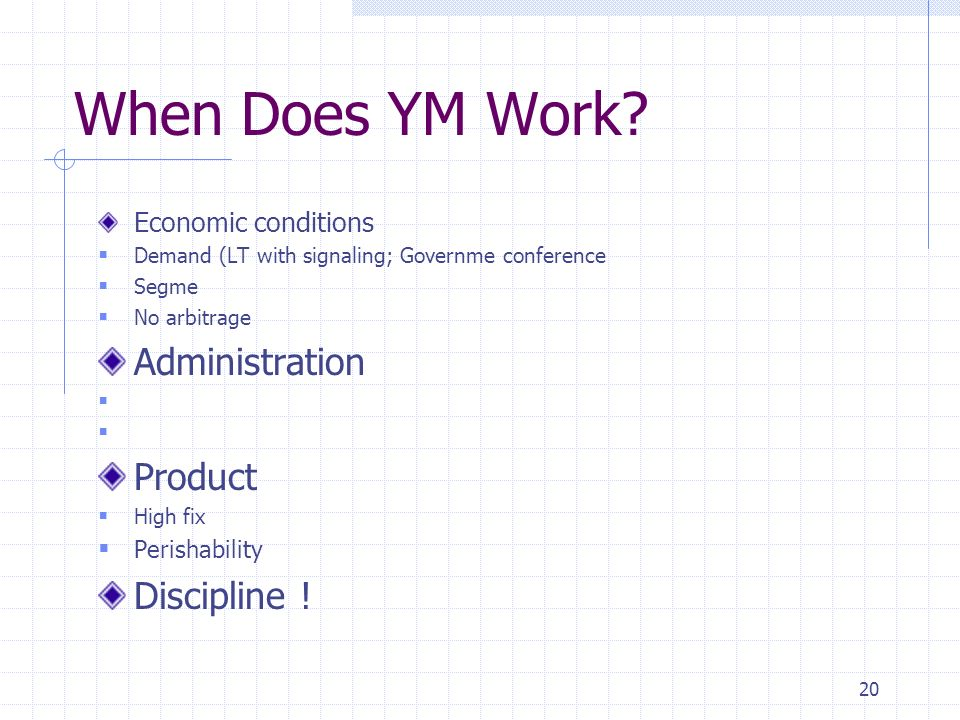 When Does YM Work Administration Product Discipline !