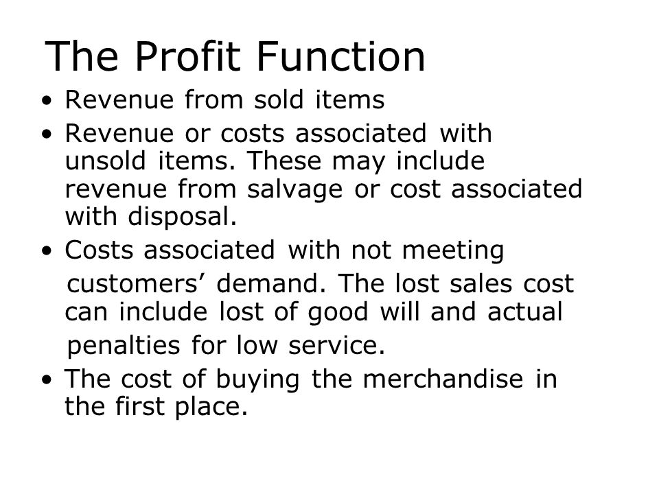 The Profit Function Revenue from sold items