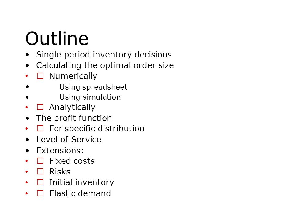Outline Single period inventory decisions