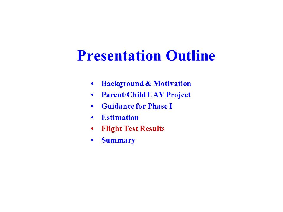 Presentation Outline Background & Motivation Parent/Child UAV Project