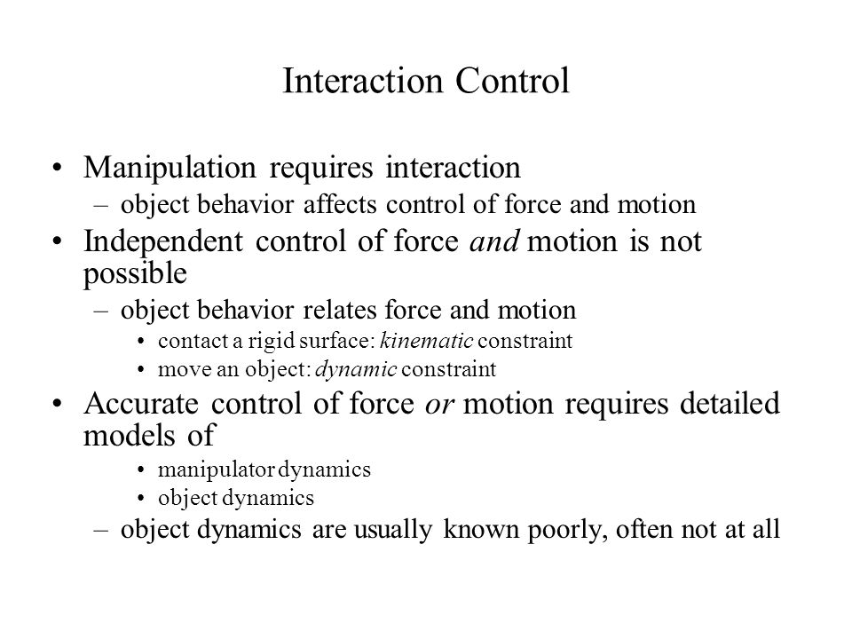 Interaction Control Manipulation requires interaction