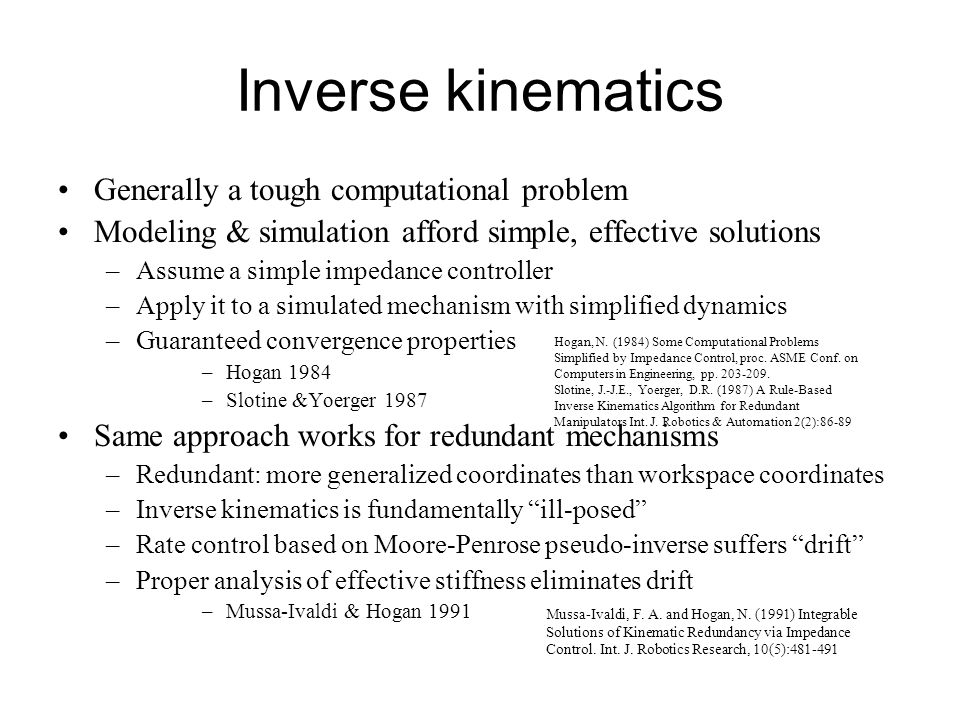 Inverse kinematics Generally a tough computational problem