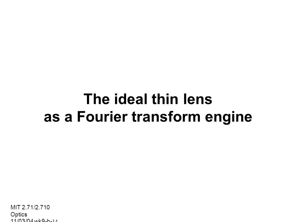 The ideal thin lens as a Fourier transform engine