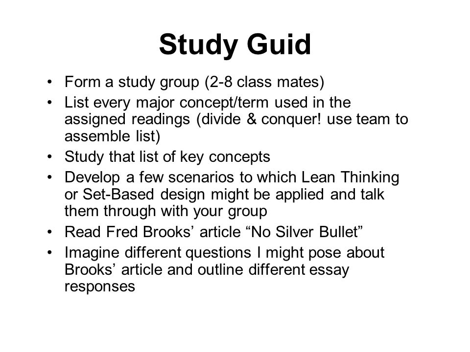 Study Guid Form a study group (2-8 class mates)