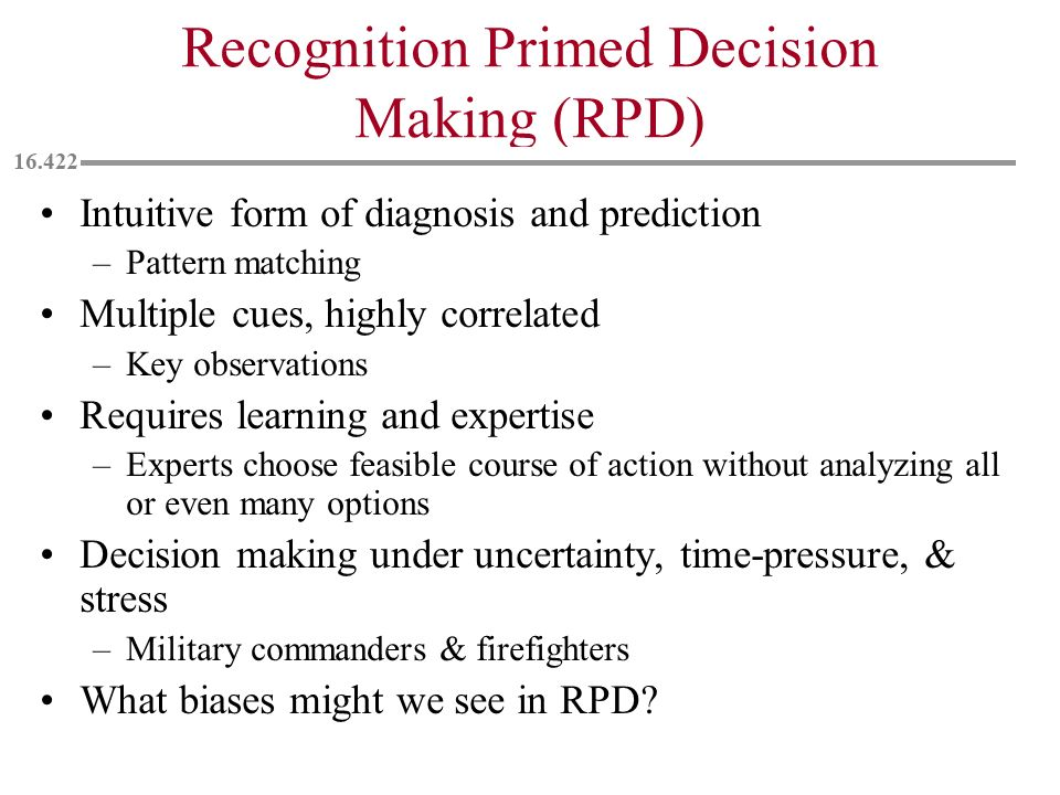 Recognition Primed Decision Making (RPD)