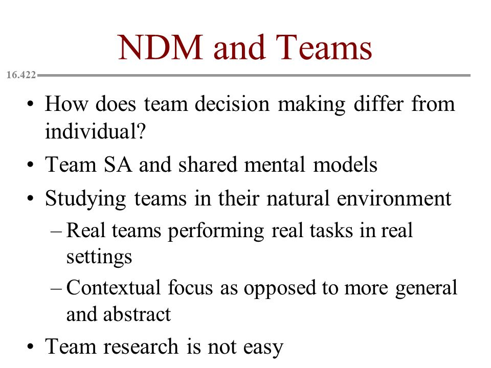 NDM and Teams How does team decision making differ from individual