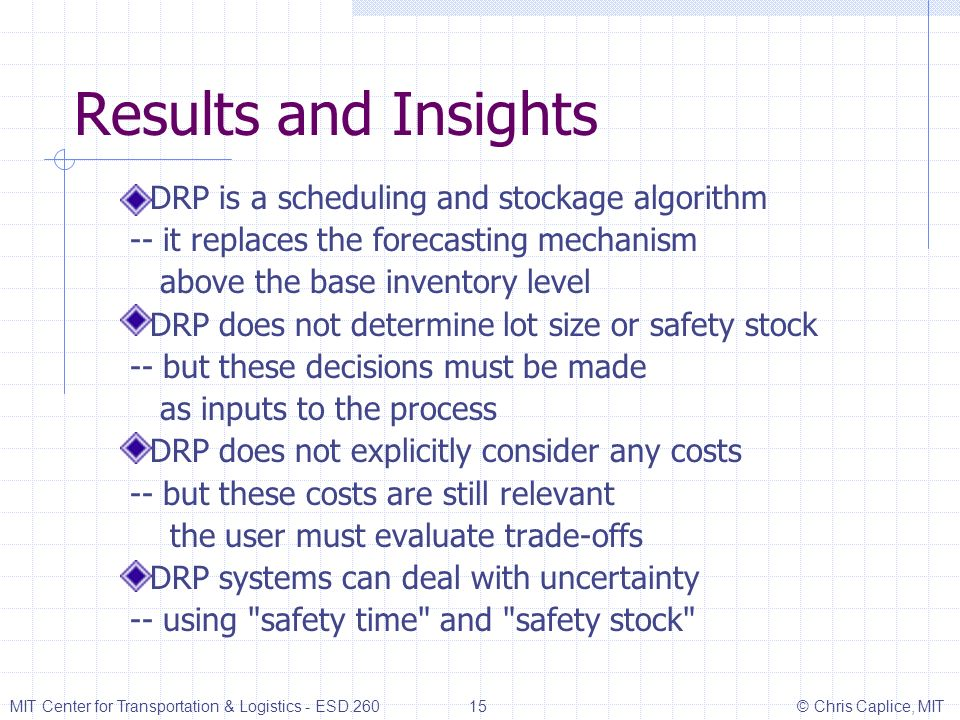 Results and Insights DRP is a scheduling and stockage algorithm