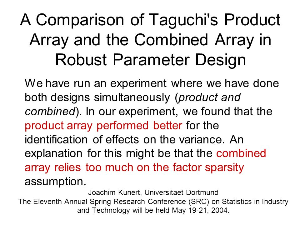 A Comparison of Taguchi s Product Array and the Combined Array in Robust Parameter Design