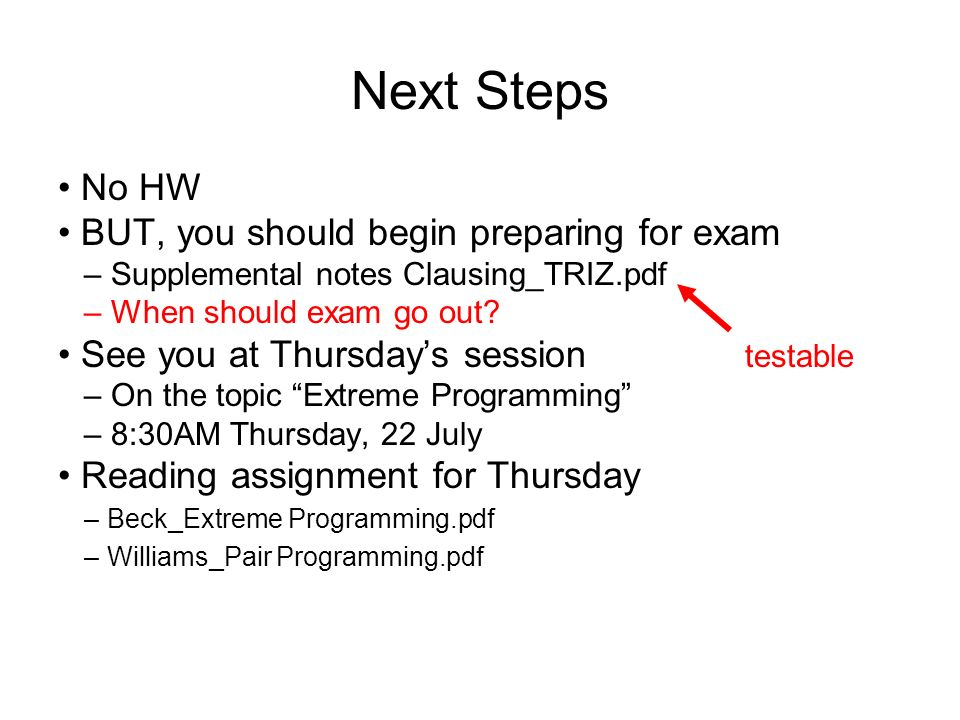 Next Steps • No HW • BUT, you should begin preparing for exam