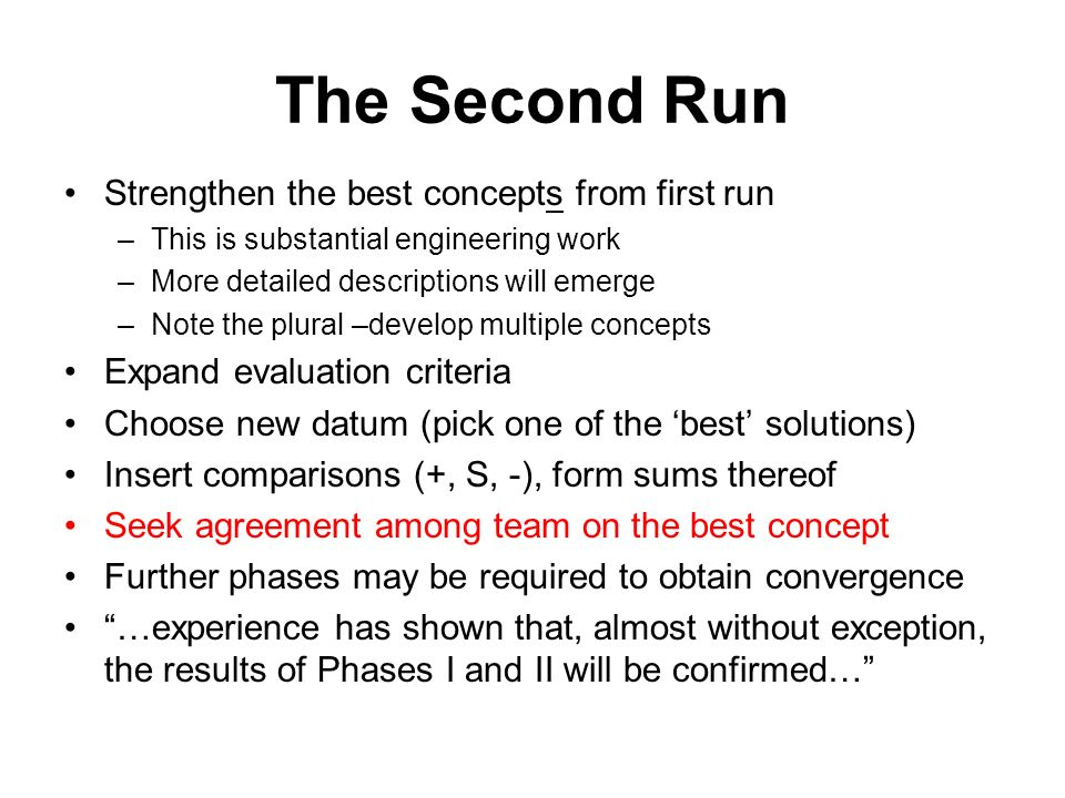 The Second Run Strengthen the best concepts from first run