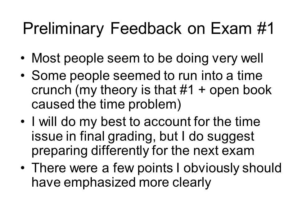 Preliminary Feedback on Exam #1