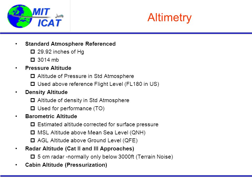 Altimetry Standard Atmosphere Referenced 29.92 inches of Hg 3014 mb