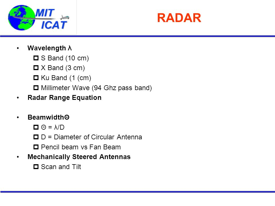 RADAR Wavelength λ S Band (10 cm) X Band (3 cm) Ku Band (1 (cm)