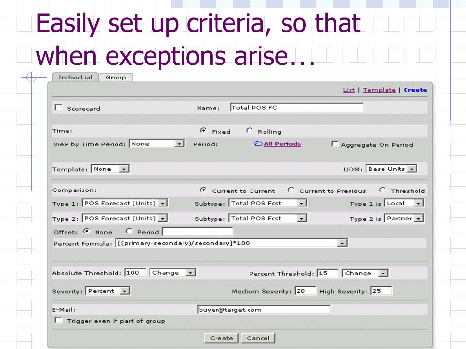 Easily set up criteria, so that when exceptions arise…