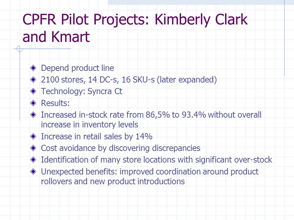 CPFR Pilot Projects: Kimberly Clark and Kmart