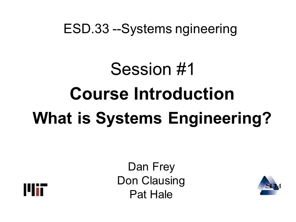 ESD.33 --Systems ngineering