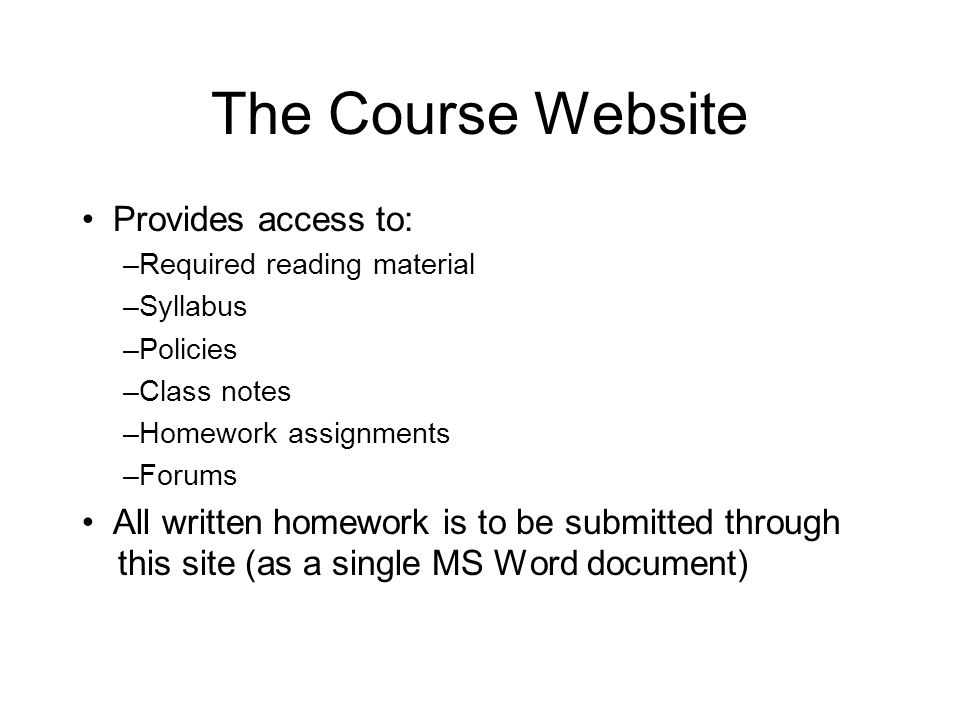 The Course Website • Provides access to: