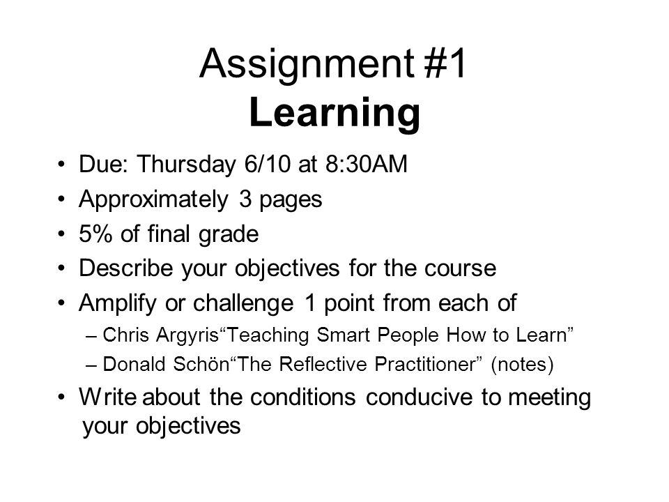 Assignment #1 Learning • Due: Thursday 6/10 at 8:30AM