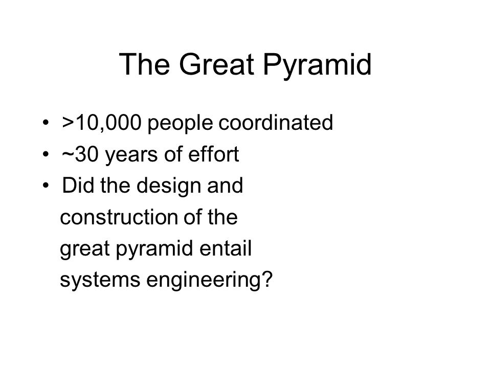 The Great Pyramid • >10,000 people coordinated