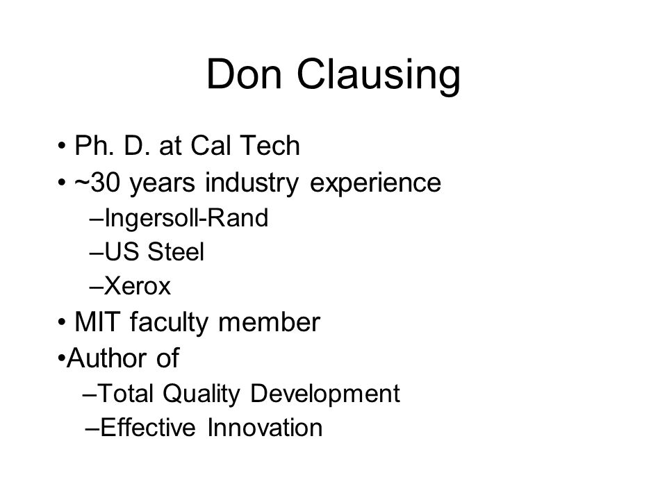 Don Clausing • Ph. D. at Cal Tech • ~30 years industry experience
