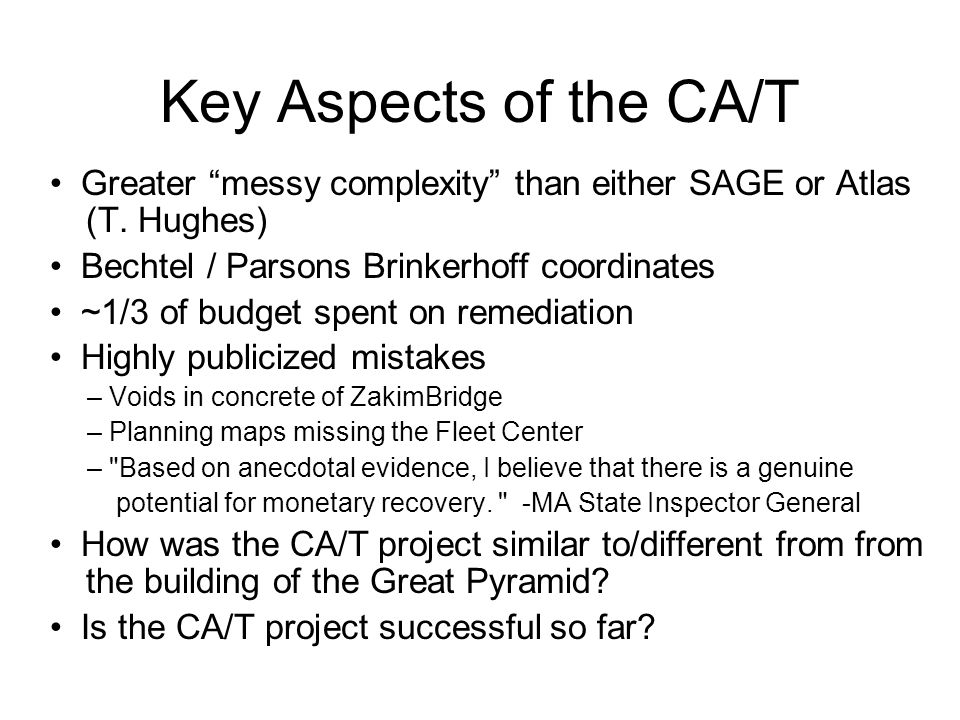 Key Aspects of the CA/T • Greater messy complexity than either SAGE or Atlas (T. Hughes) • Bechtel / Parsons Brinkerhoff coordinates.