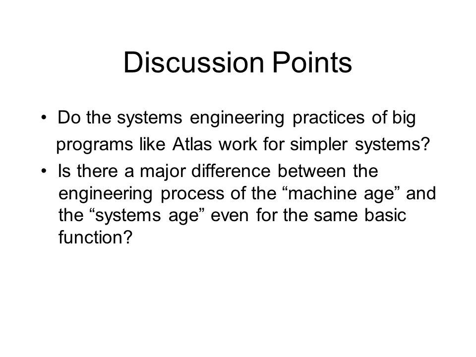Discussion Points • Do the systems engineering practices of big