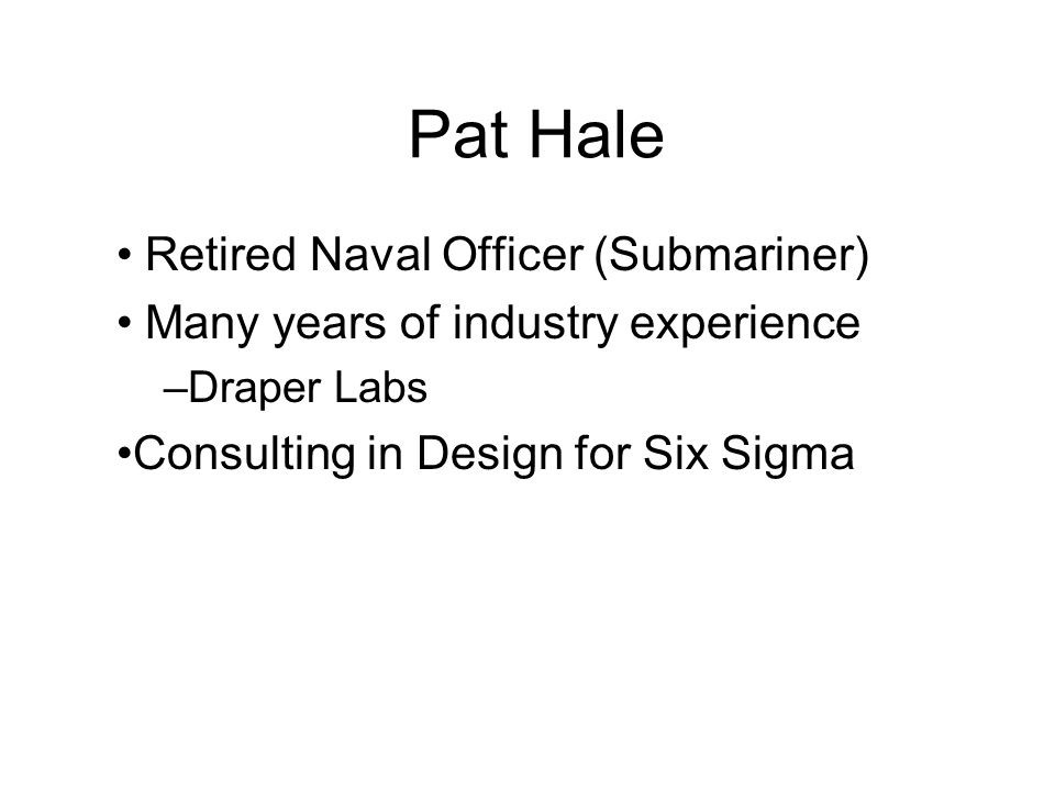 Pat Hale • Retired Naval Officer (Submariner)