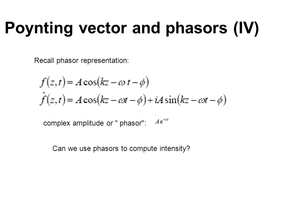 Poynting vector and phasors (IV)