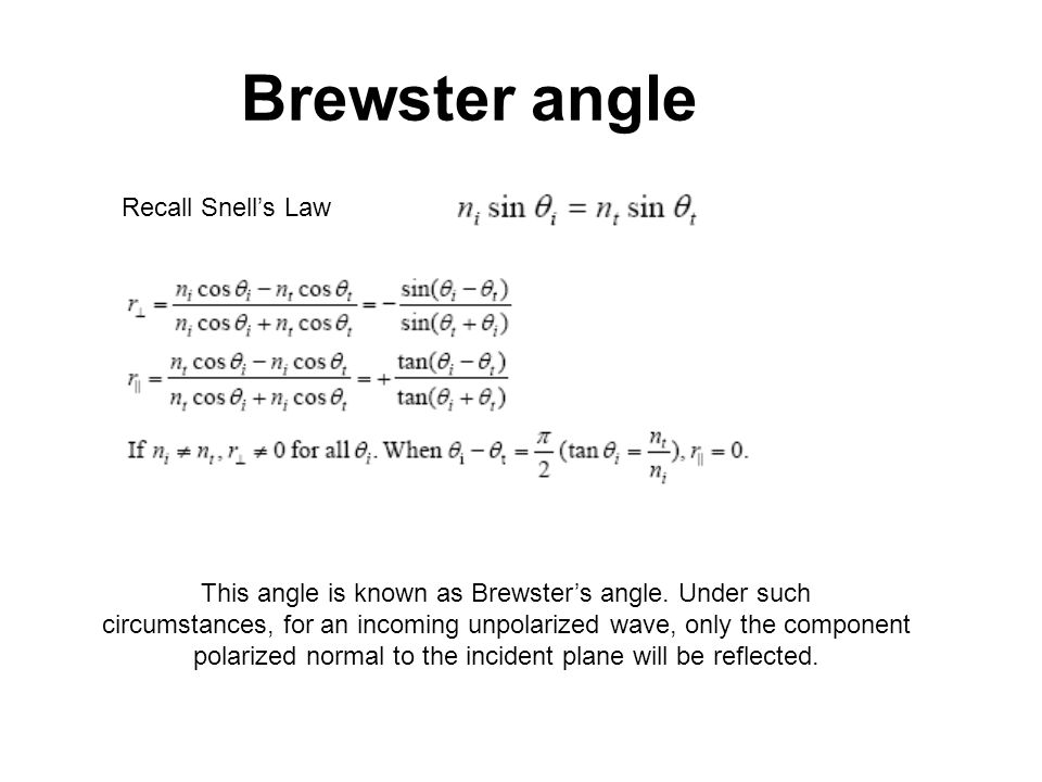 This angle is known as Brewster's angle. Under such