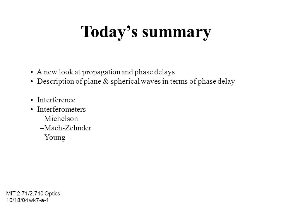 Today's summary • A new look at propagation and phase delays