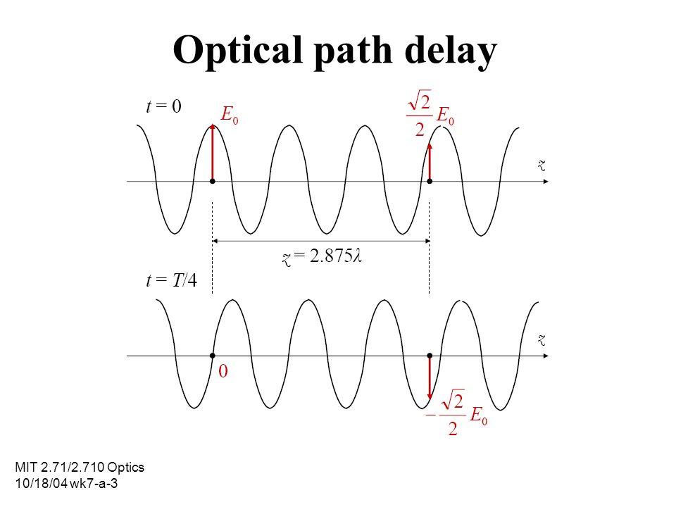 Optical path delay MIT 2.71/2.710 Optics 10/18/04 wk7-a-3