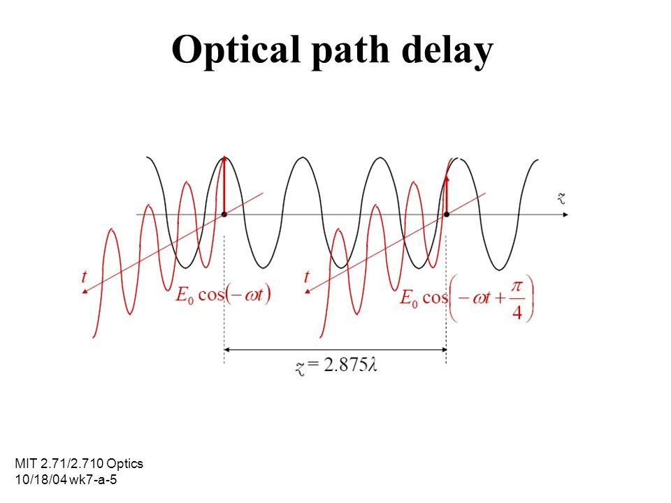 Optical path delay MIT 2.71/2.710 Optics 10/18/04 wk7-a-5