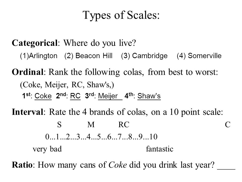 Types of Scales: Categorical: Where do you live