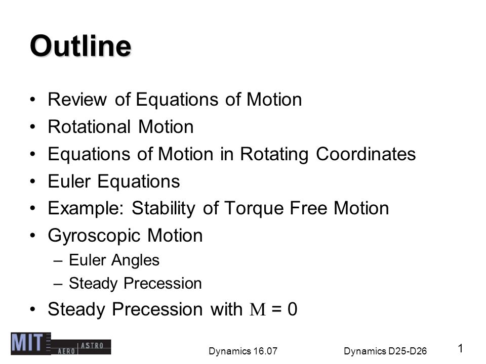 Outline Review of Equations of Motion Rotational Motion