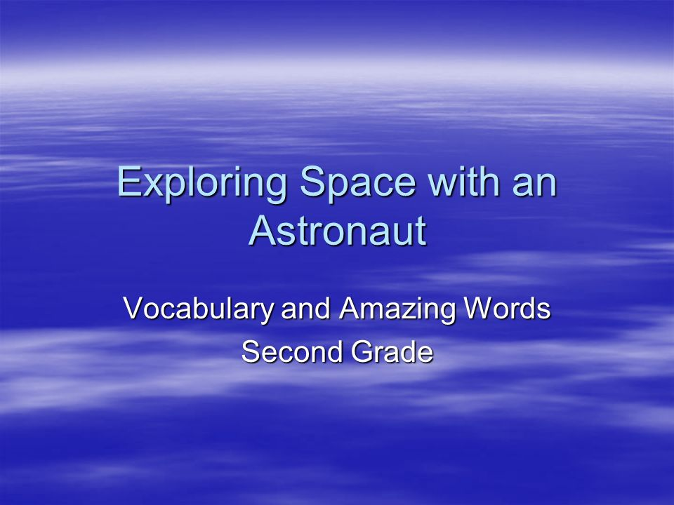 Exploring Space with an Astronaut - ppt video online download