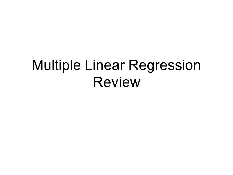 Multiple Linear Regression Review