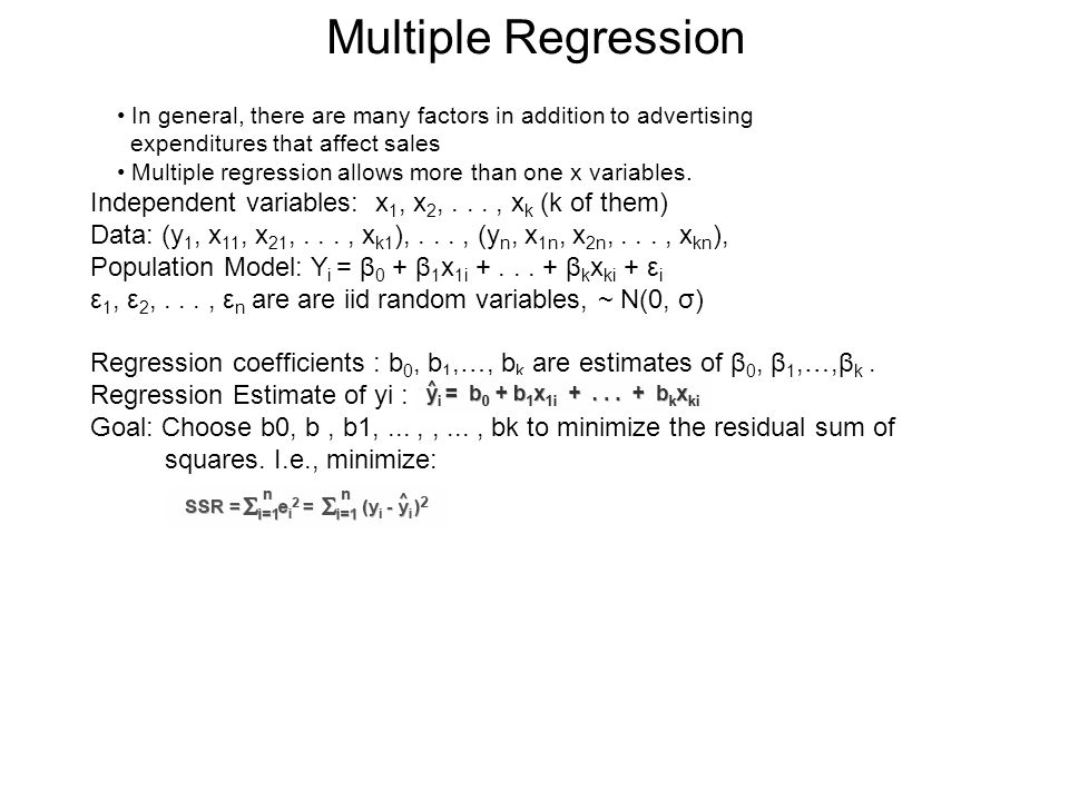 Multiple Regression • In general, there are many factors in addition to advertising. expenditures that affect sales.