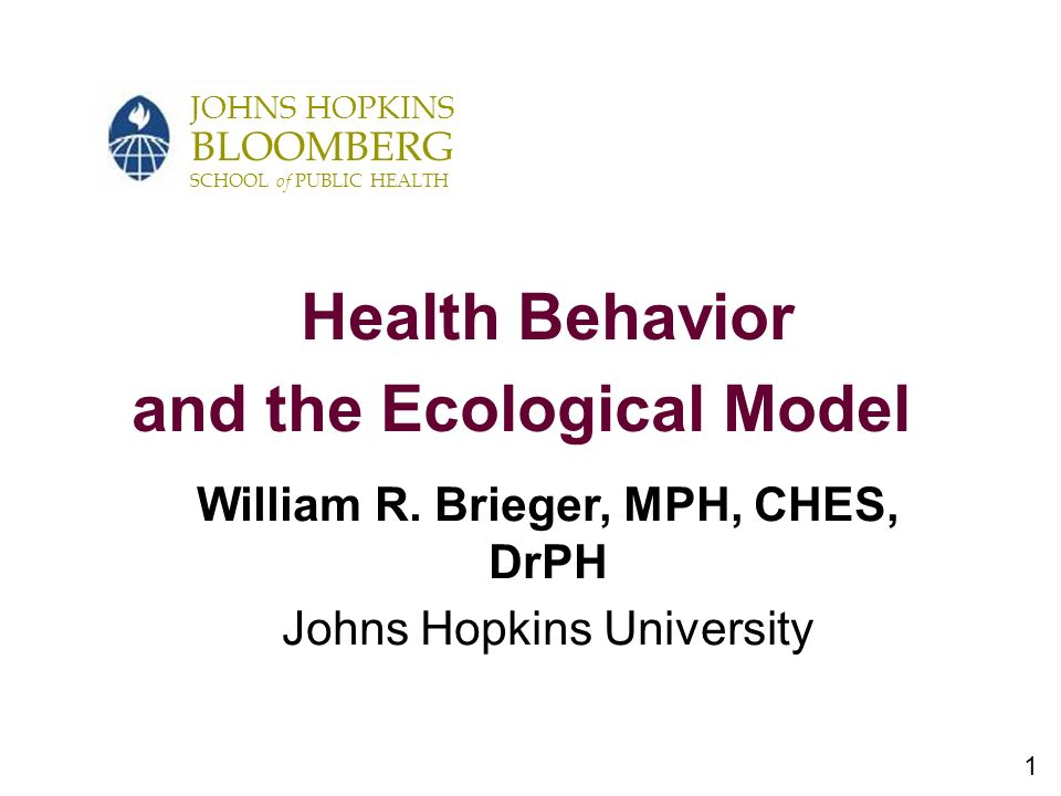 and the Ecological Model William R. Brieger, MPH, CHES, DrPH