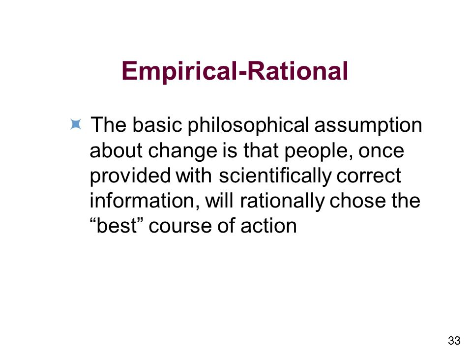 Empirical-Rational  The basic philosophical assumption