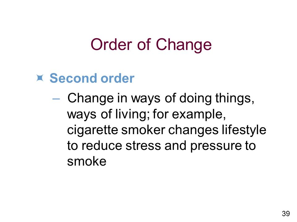 Order of Change  Second order – Change in ways of doing things,