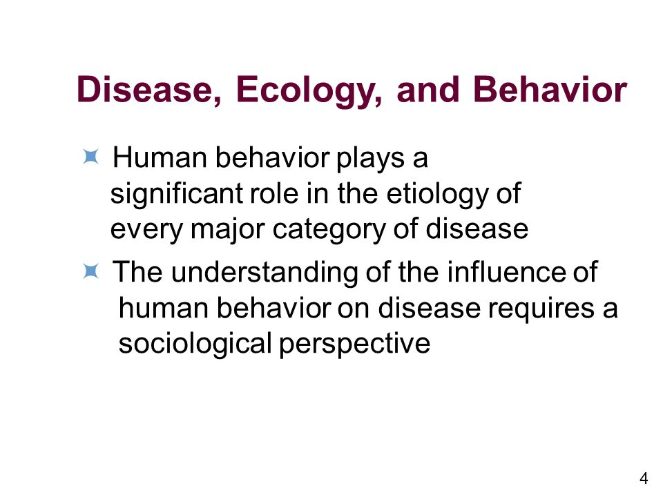 Disease, Ecology, and Behavior