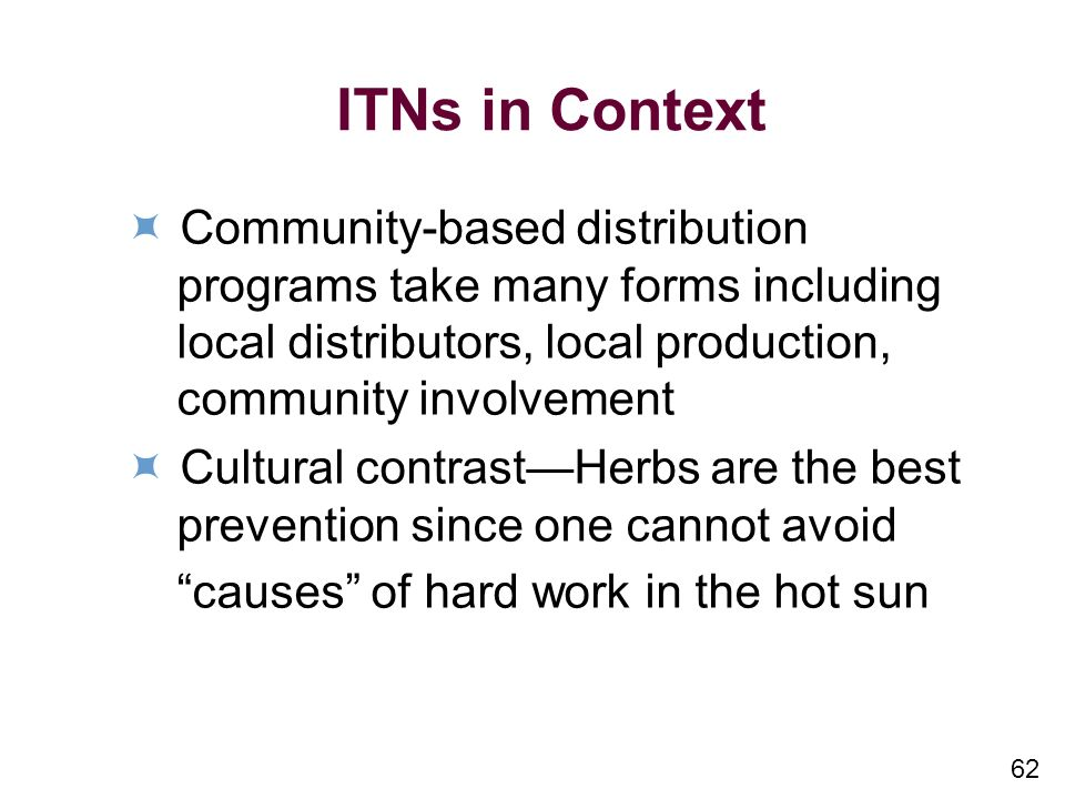 ITNs in Context  Community-based distribution