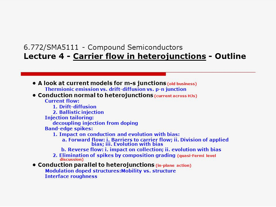 6.772/SMA Compound Semiconductors Lecture 4 - Carrier flow in heterojunctions - Outline