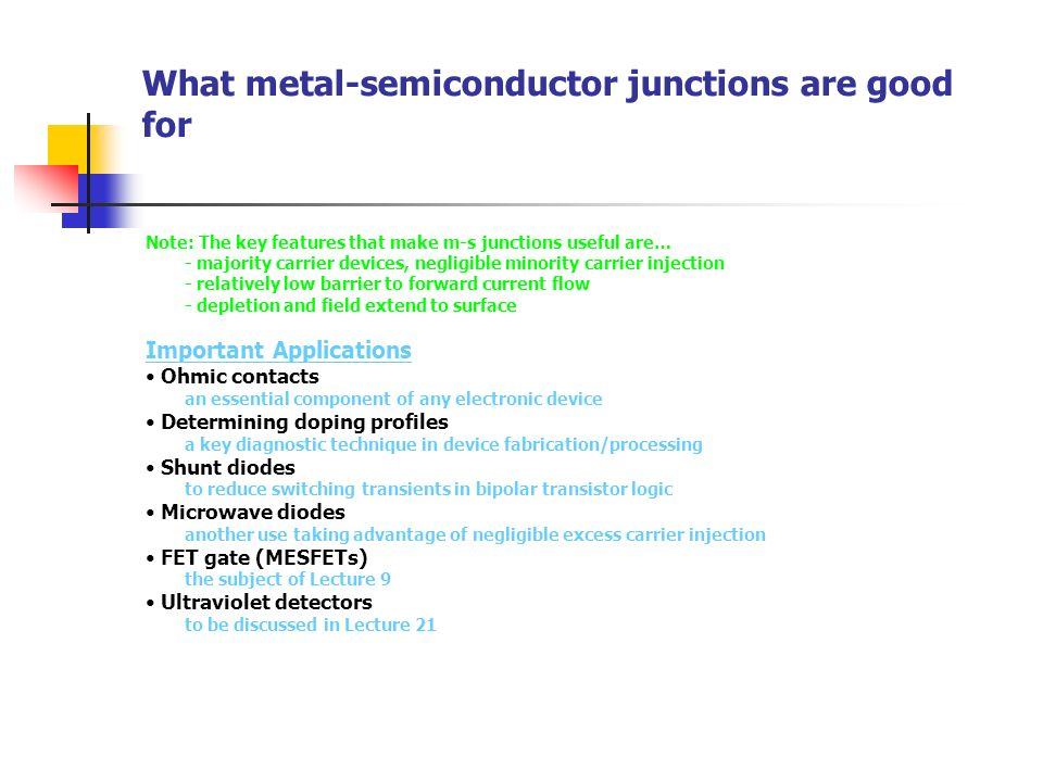 What metal-semiconductor junctions are good for