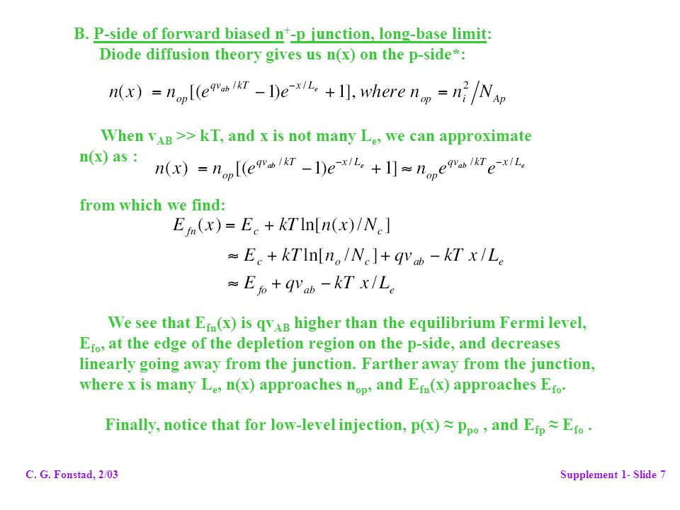 B. P-side of forward biased n+-p junction, long-base limit: