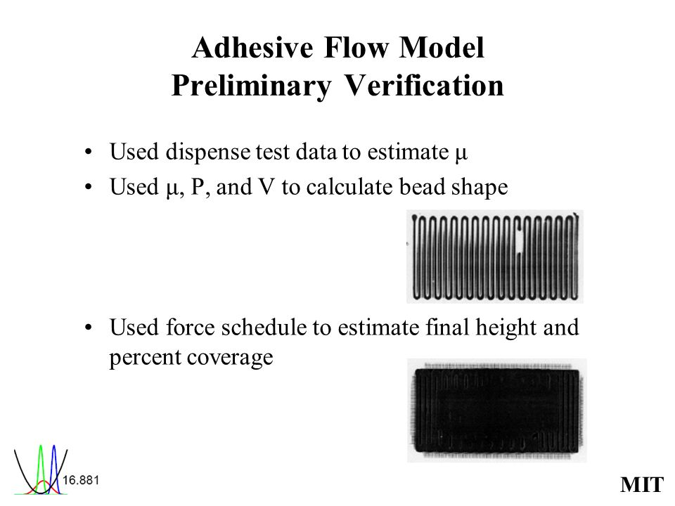 Adhesive Flow Model Preliminary Verification
