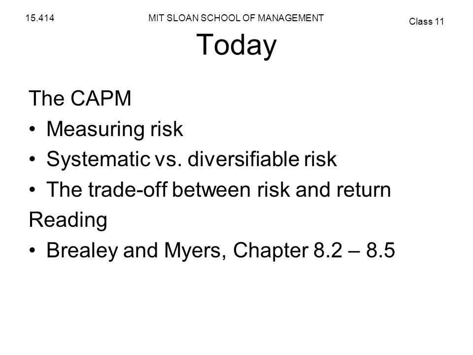 Today The CAPM Measuring risk Systematic vs. diversifiable risk