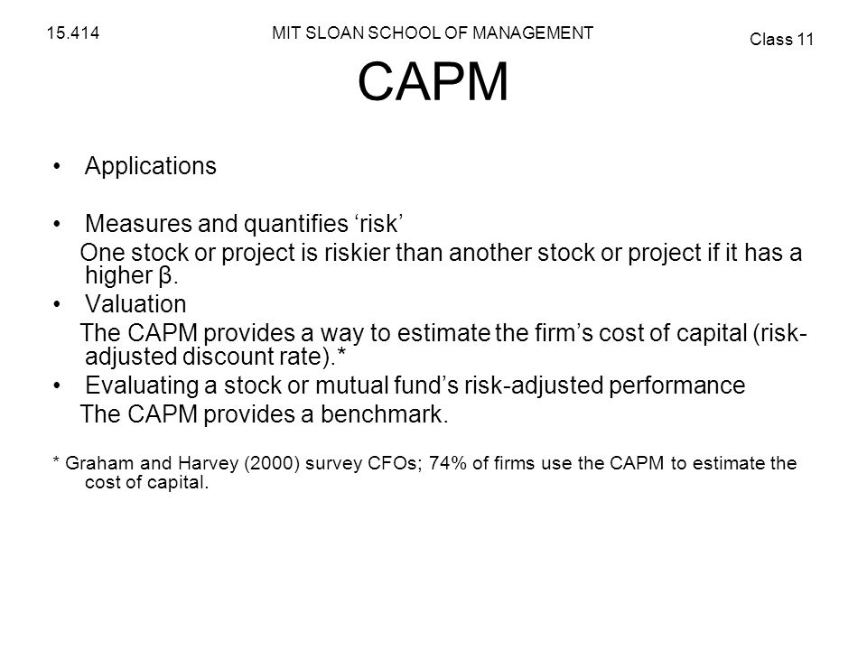 CAPM Applications Measures and quantifies 'risk'