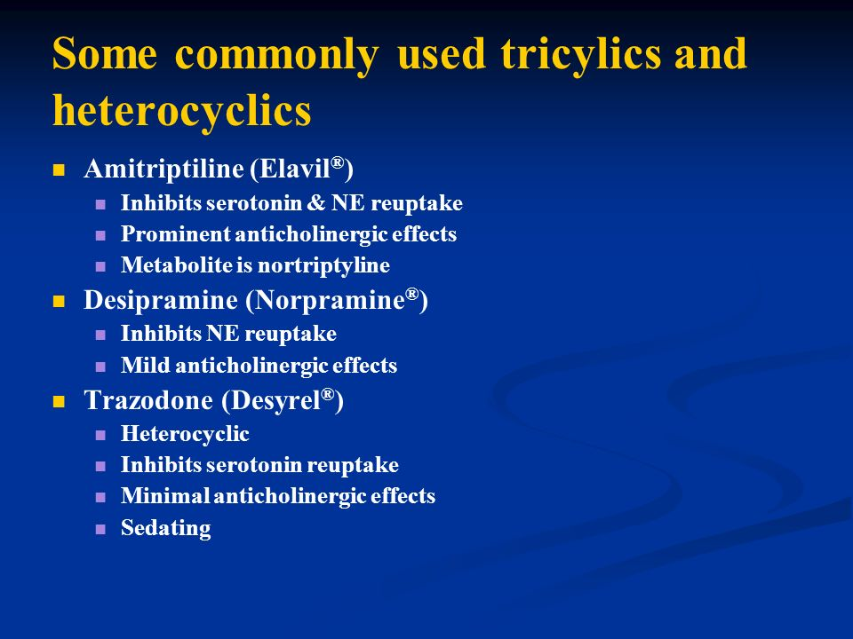 Some commonly used tricylics and heterocyclics