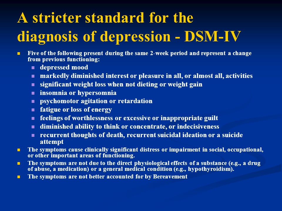 A stricter standard for the diagnosis of depression - DSM-IV